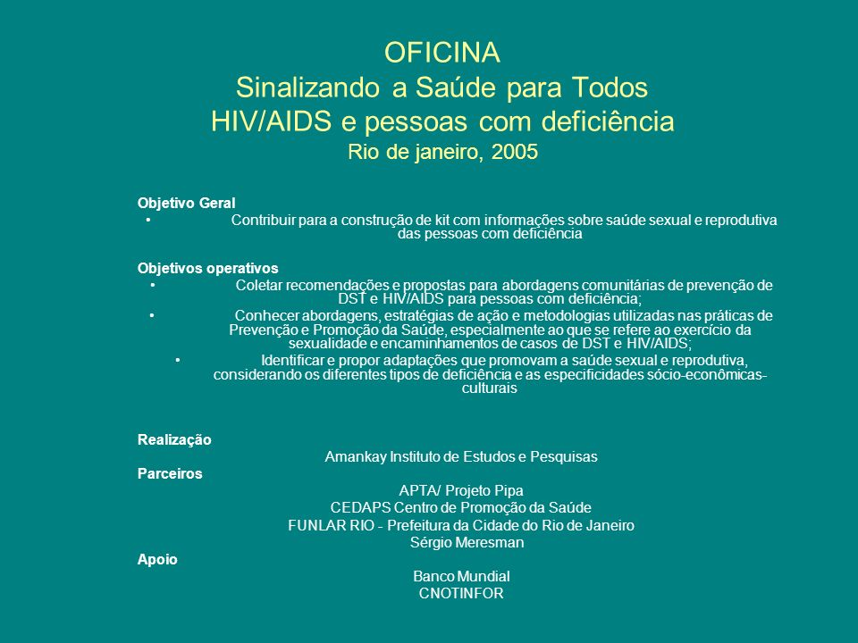 OFICINA Sinalizando a Saúde para Todos HIV/AIDS e pessoas com deficiência Rio de janeiro, 2005