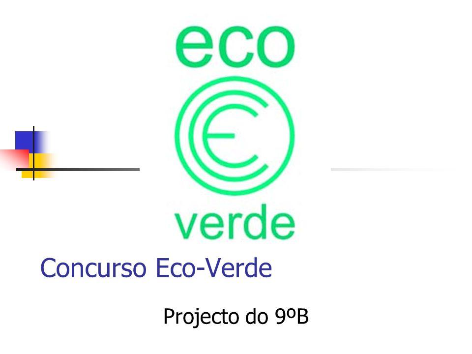 Concurso Eco-Verde Projecto do 9ºB