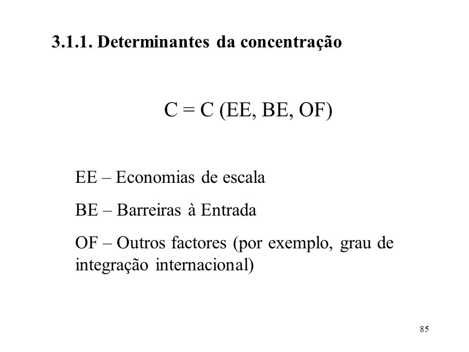 C = C (EE, BE, OF) 3.1.1. Determinantes da concentração