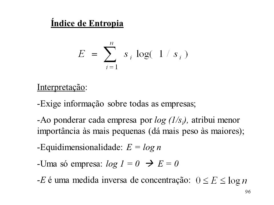 Índice de Entropia Interpretação: Exige informação sobre todas as empresas;