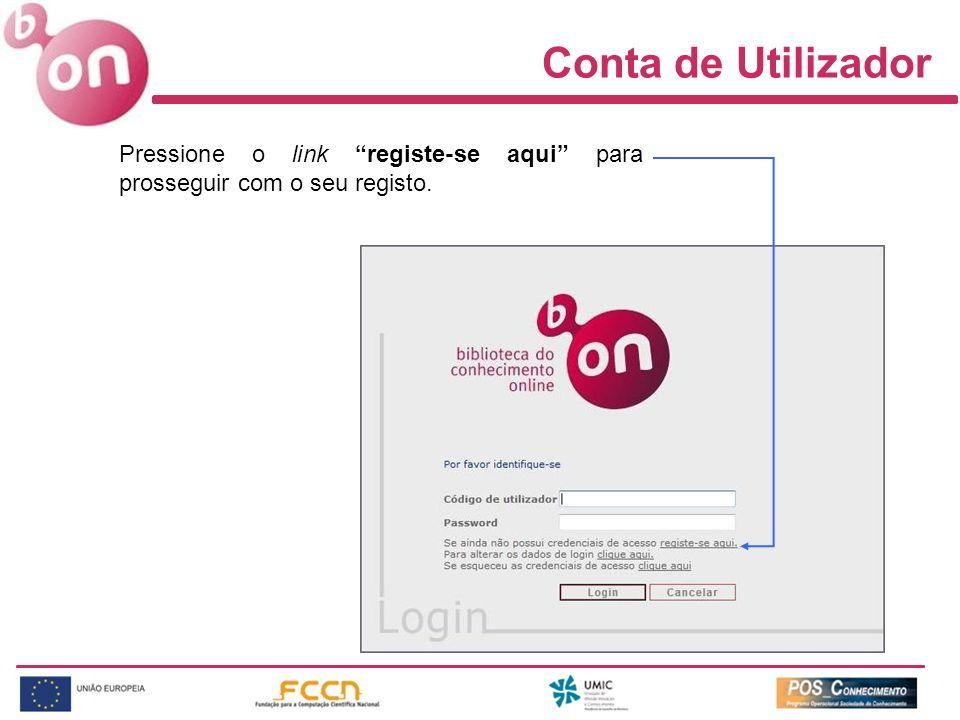 Conta de Utilizador Pressione o link registe-se aqui para prosseguir com o seu registo.