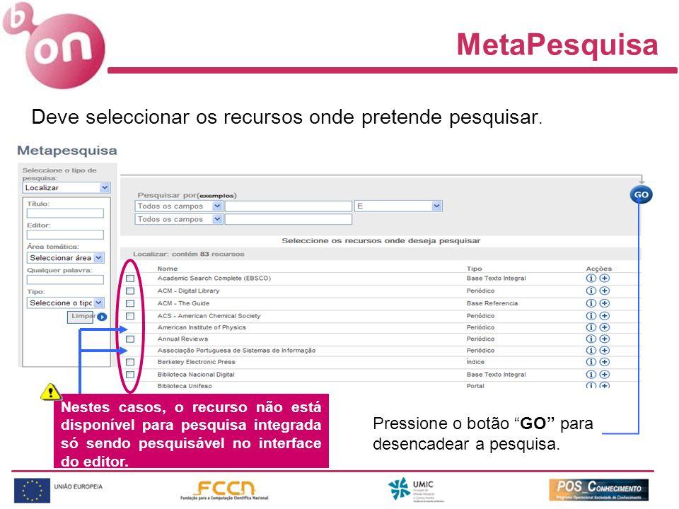 MetaPesquisa Deve seleccionar os recursos onde pretende pesquisar.