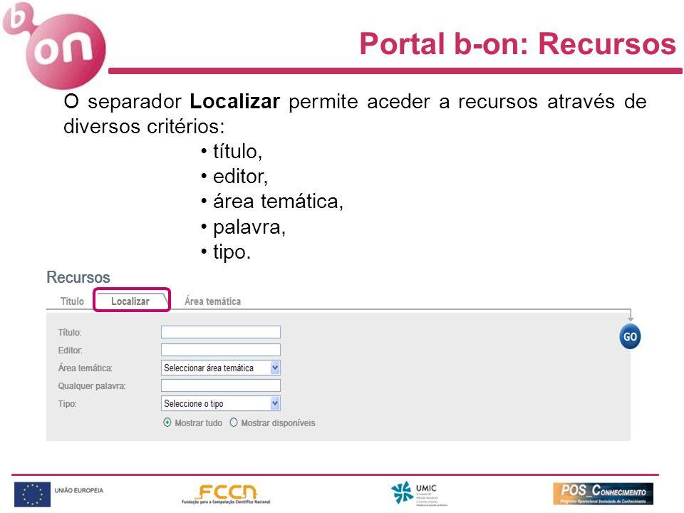 Portal b-on: Recursos O separador Localizar permite aceder a recursos através de diversos critérios: