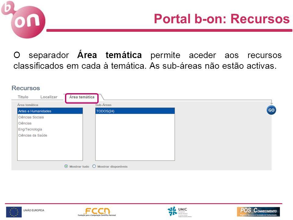Portal b-on: Recursos O separador Área temática permite aceder aos recursos classificados em cada à temática.