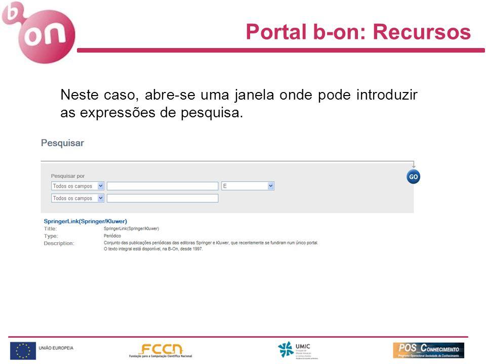 Portal b-on: Recursos Neste caso, abre-se uma janela onde pode introduzir as expressões de pesquisa.