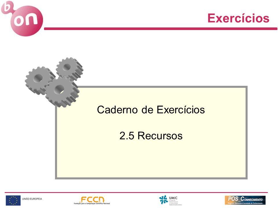 Exercícios Caderno de Exercícios 2.5 Recursos