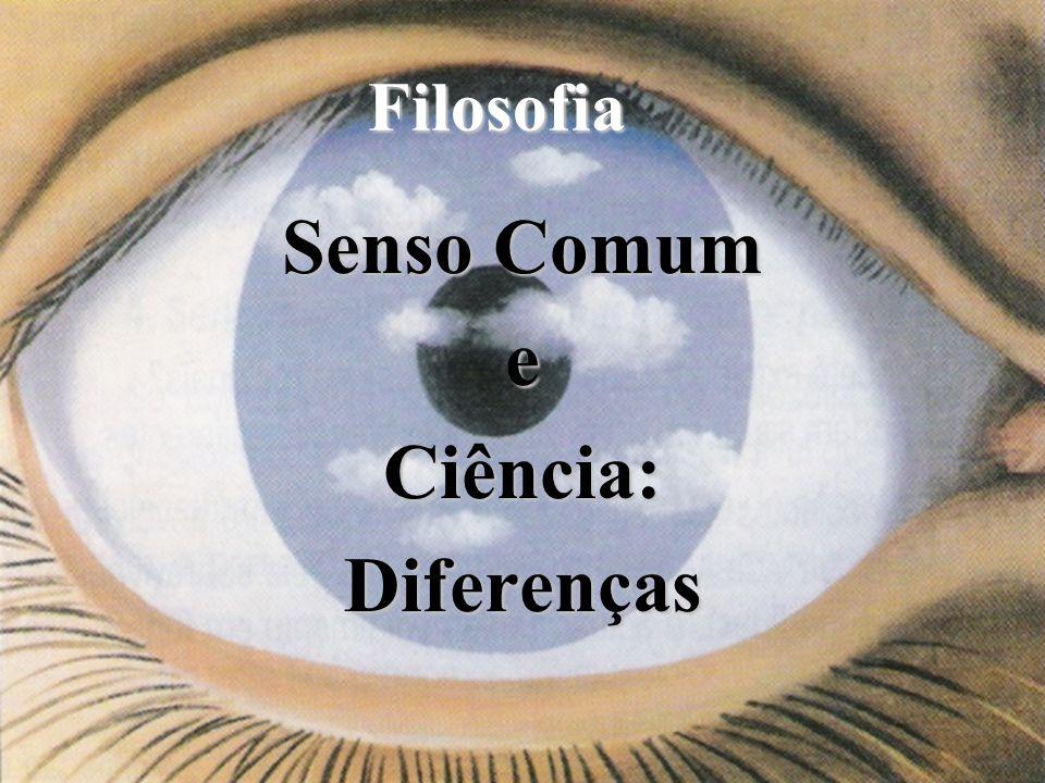 Senso Comum e Ciência: Diferenças