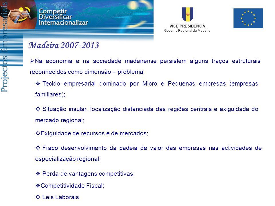 Madeira 2007-2013Na economia e na sociedade madeirense persistem alguns traços estruturais reconhecidos como dimensão – problema: