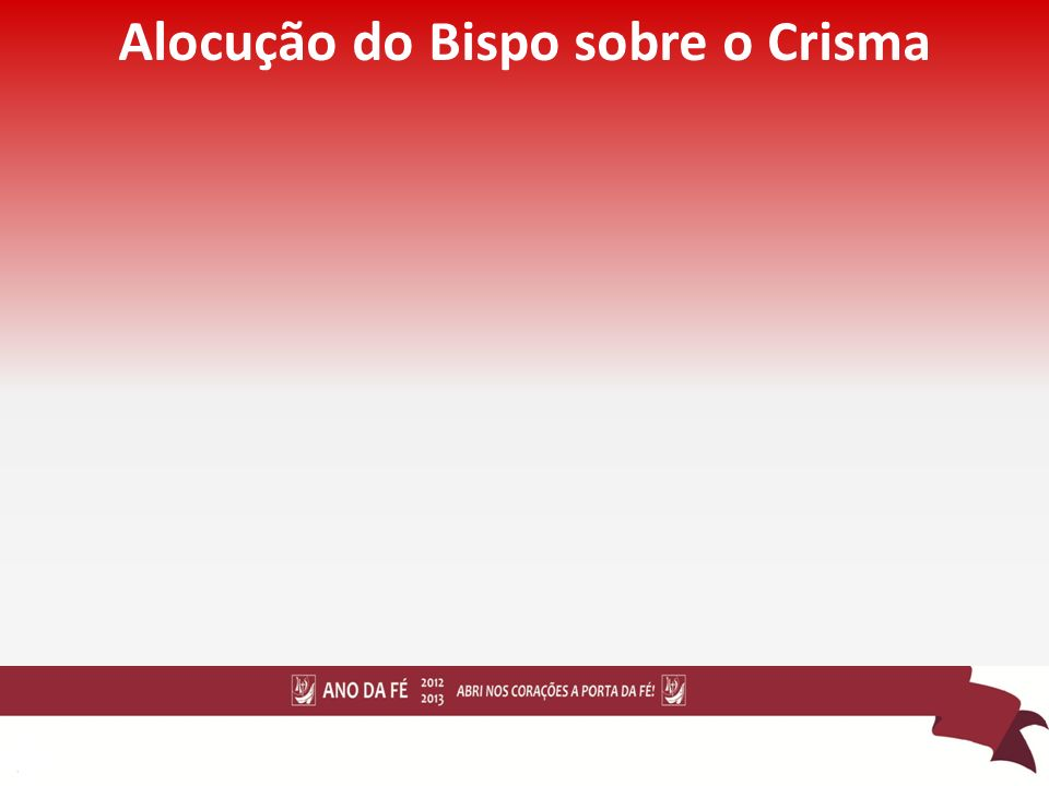 Alocução do Bispo sobre o Crisma