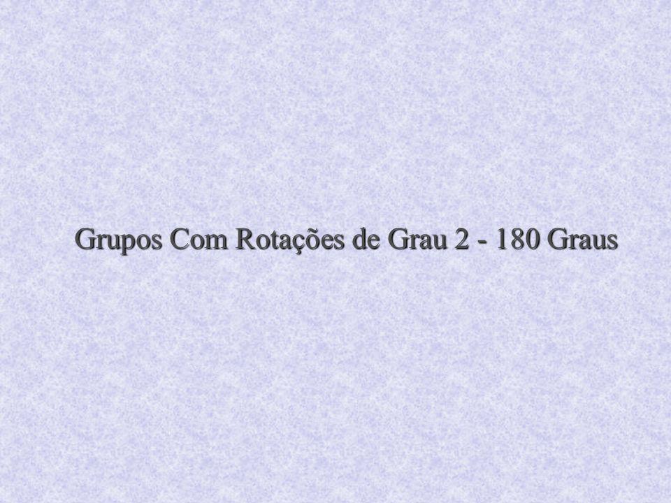 Grupos Com Rotações de Grau 2 - 180 Graus