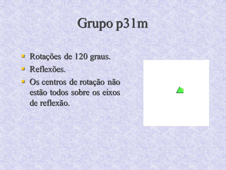 Grupo p31m Rotações de 120 graus. Reflexões.