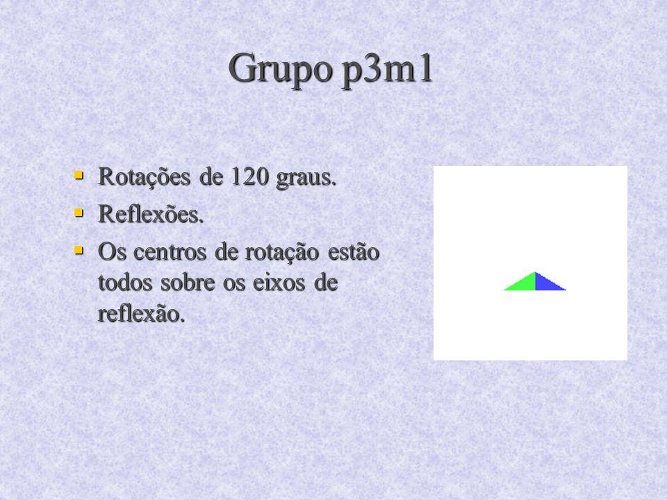 Grupo p3m1 Rotações de 120 graus. Reflexões.