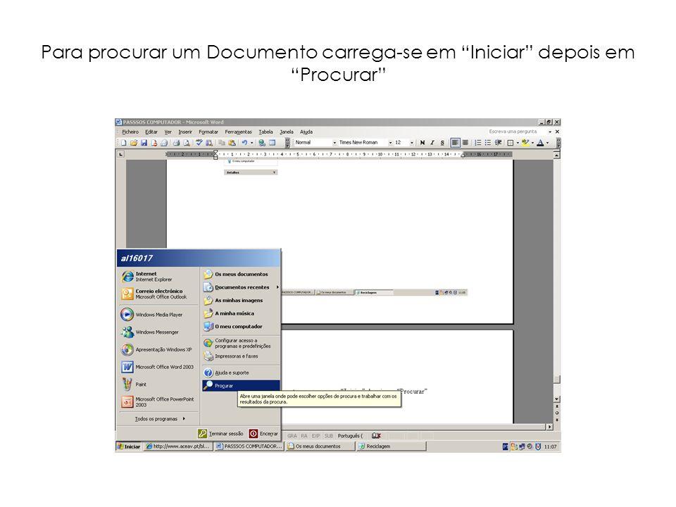 Para procurar um Documento carrega-se em Iniciar depois em Procurar