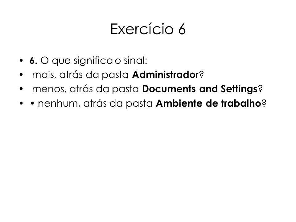Exercício 6 6. O que significa o sinal: