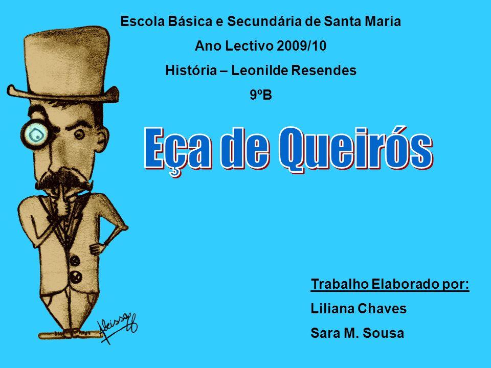 Escola Básica e Secundária de Santa Maria História – Leonilde Resendes