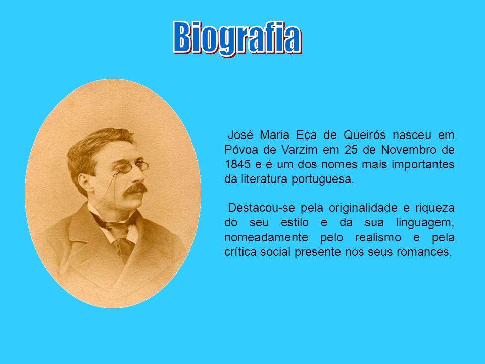 Biografia José Maria Eça de Queirós nasceu em Póvoa de Varzim em 25 de Novembro de 1845 e é um dos nomes mais importantes da literatura portuguesa.