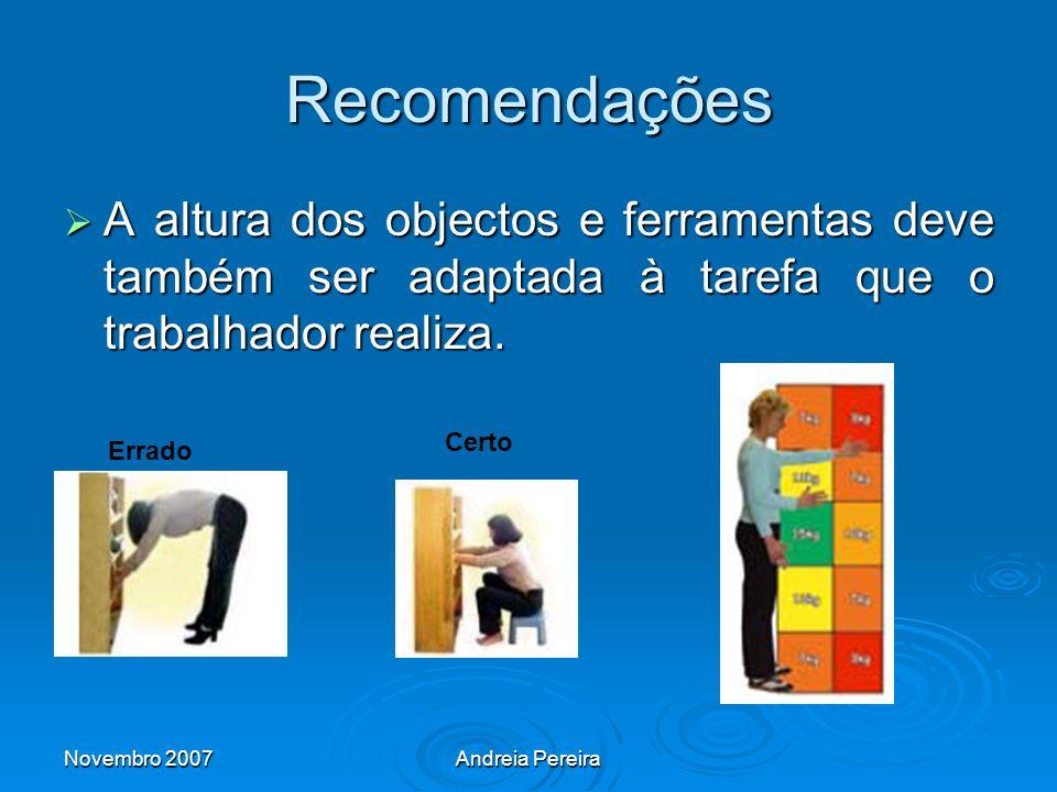 Recomendações A altura dos objectos e ferramentas deve também ser adaptada à tarefa que o trabalhador realiza.