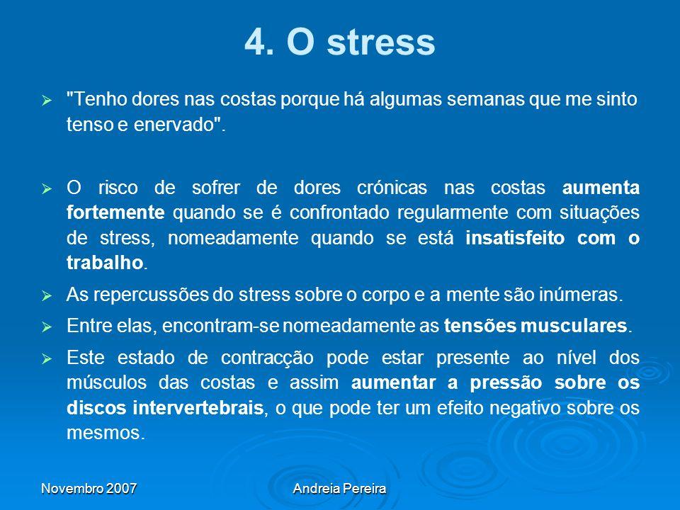 4. O stress Tenho dores nas costas porque há algumas semanas que me sinto tenso e enervado .
