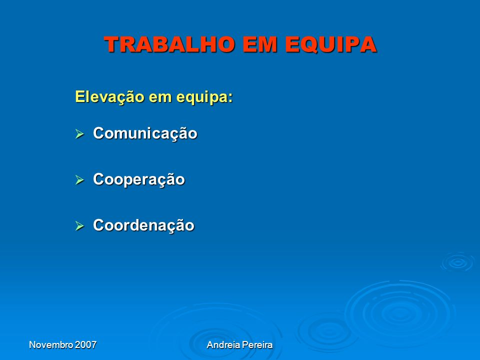 TRABALHO EM EQUIPA Elevação em equipa: Comunicação Cooperação