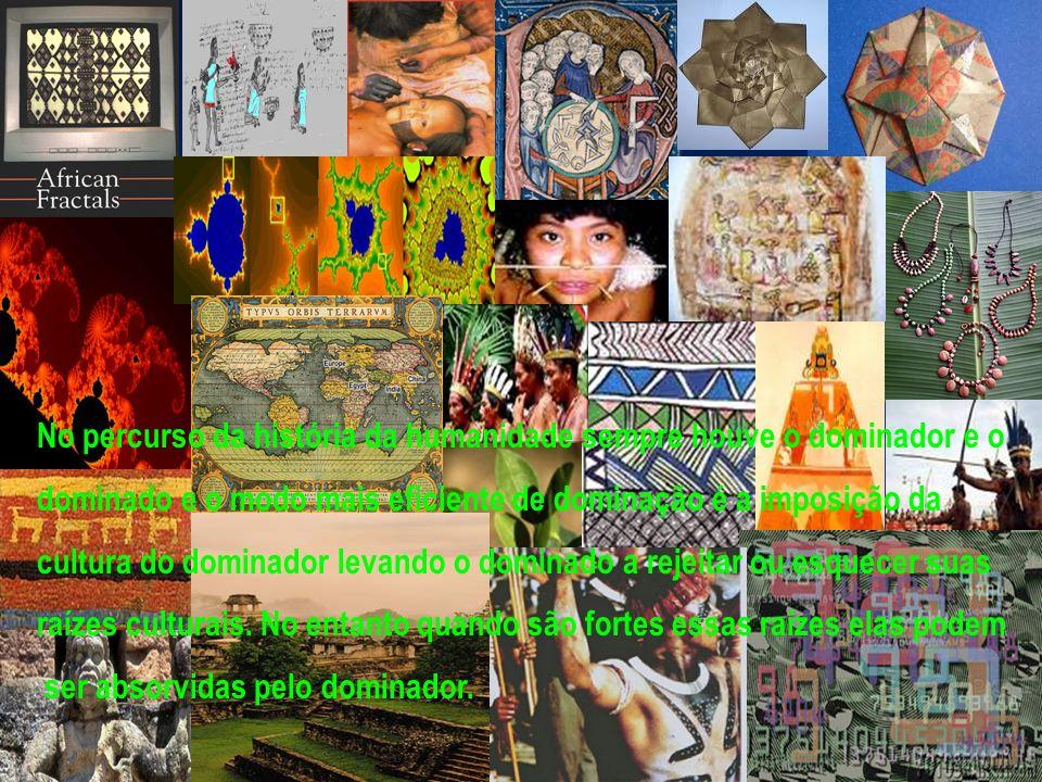No percurso da história da humanidade sempre houve o dominador e o
