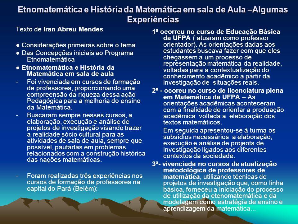 Etnomatemática e História da Matemática em sala de Aula –Algumas Experiências