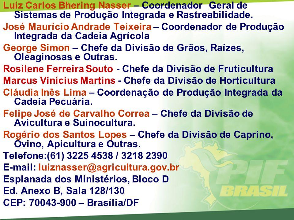 Luiz Carlos Bhering Nasser – Coordenador Geral de Sistemas de Produção Integrada e Rastreabilidade.