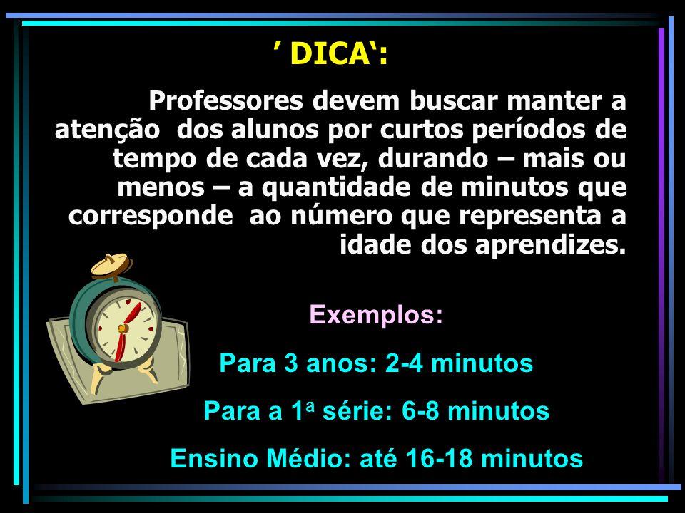 Para a 1a série: 6-8 minutos Ensino Médio: até 16-18 minutos