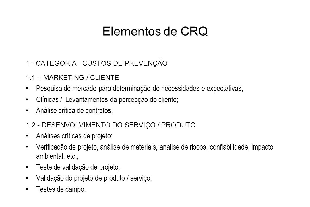 Elementos de CRQ 1 - CATEGORIA - CUSTOS DE PREVENÇÃO. 1.1 - MARKETING / CLIENTE.