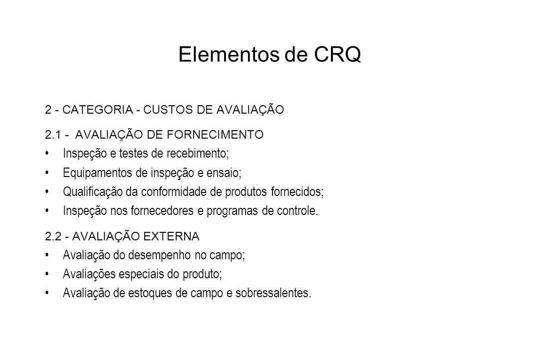 Elementos de CRQ Inspeção e testes de recebimento;