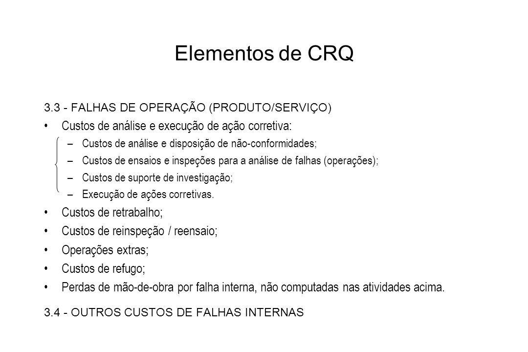 Elementos de CRQ Custos de análise e execução de ação corretiva: