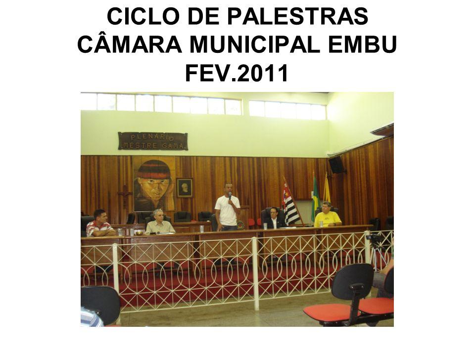 CICLO DE PALESTRAS CÂMARA MUNICIPAL EMBU FEV.2011