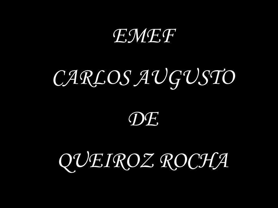 EMEF CARLOS AUGUSTO DE QUEIROZ ROCHA