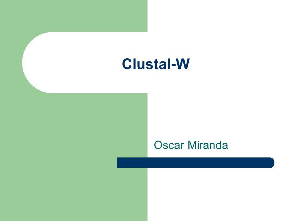 Clustal-W Oscar Miranda