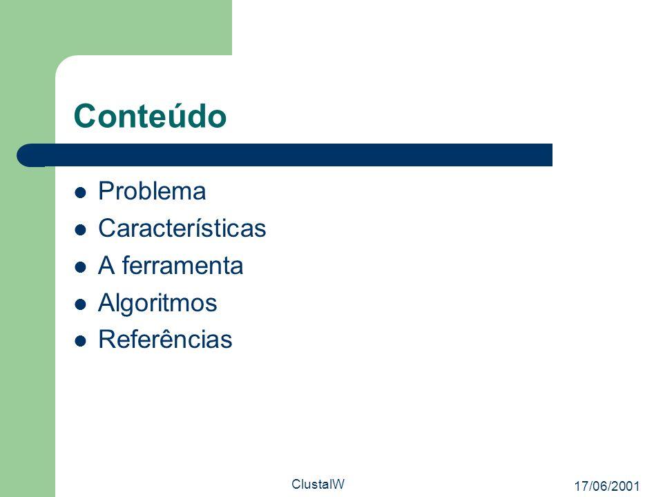 Conteúdo Problema Características A ferramenta Algoritmos Referências