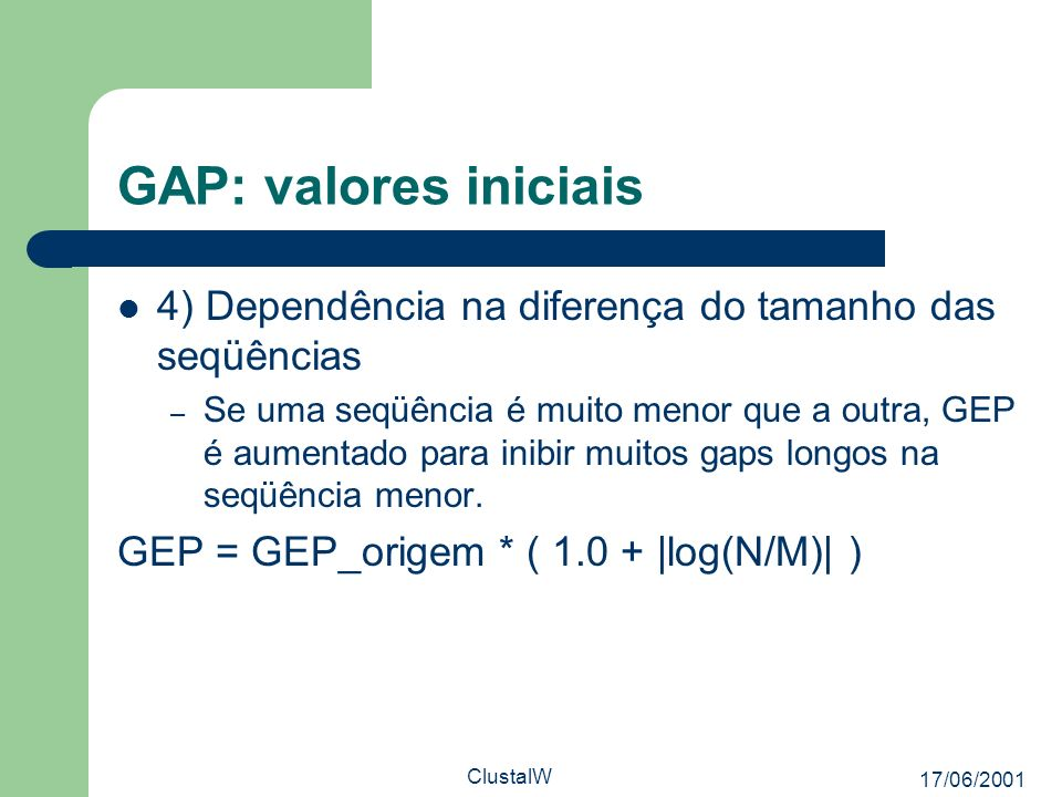 GAP: valores iniciais 4) Dependência na diferença do tamanho das seqüências.