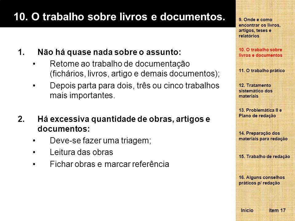 10. O trabalho sobre livros e documentos.