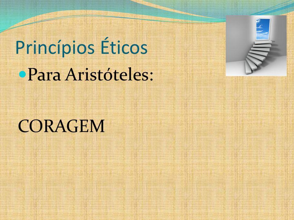 Princípios Éticos Para Aristóteles: CORAGEM