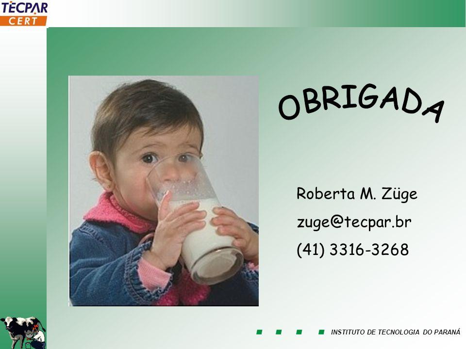 OBRIGADA Roberta M. Züge zuge@tecpar.br (41) 3316-3268