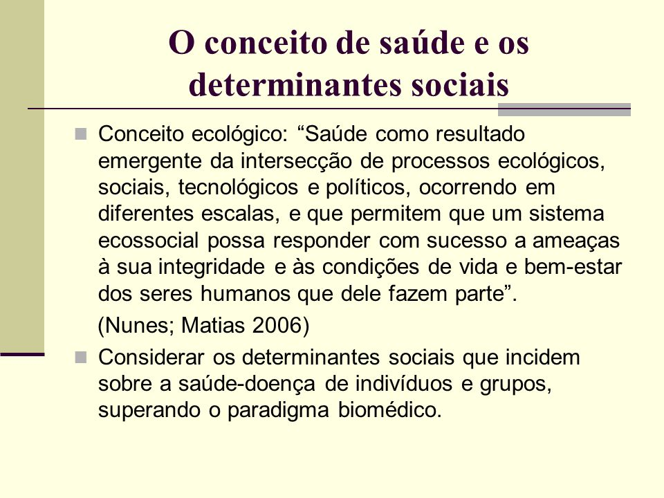 O conceito de saúde e os determinantes sociais