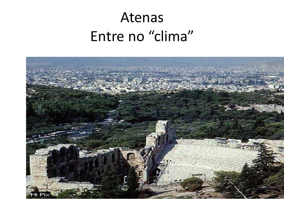 Atenas Entre no clima