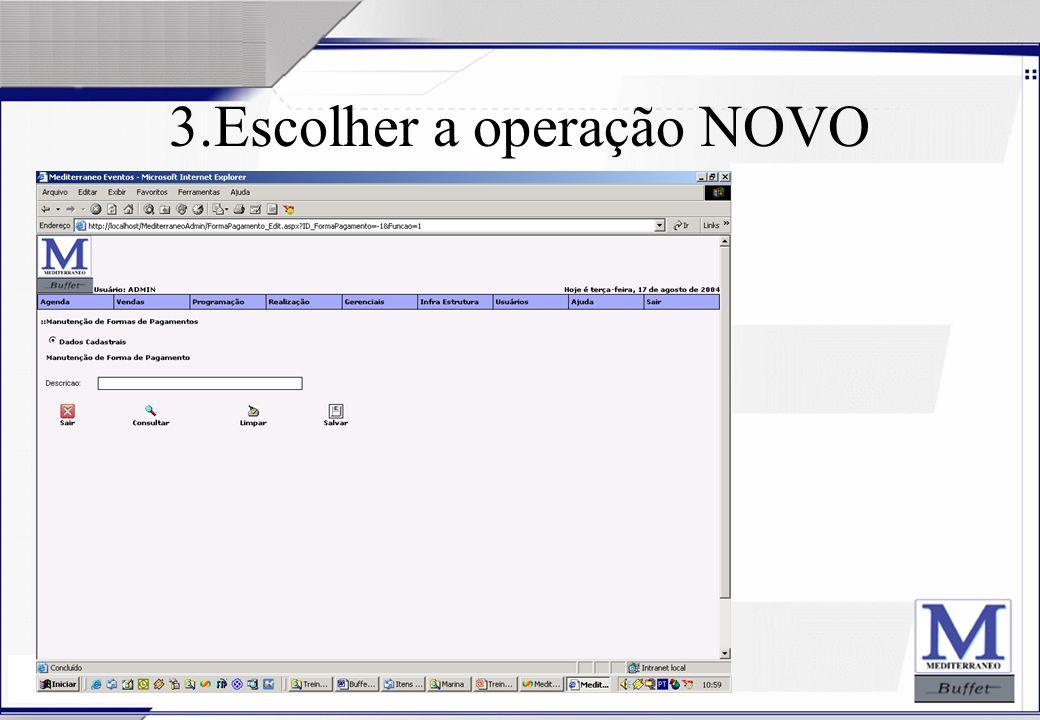 3.Escolher a operação NOVO