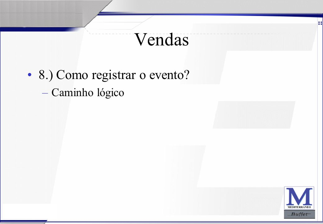 Vendas 8.) Como registrar o evento Caminho lógico