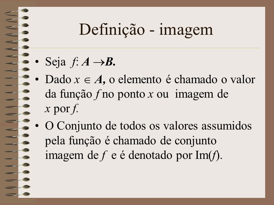 Definição - imagem Seja f: A B.