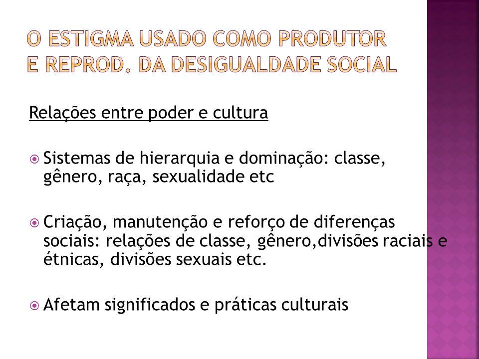 O estigma usado como produtor e reprod. da desigualdade social