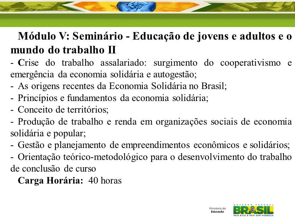 Módulo V: Seminário - Educação de jovens e adultos e o mundo do trabalho II