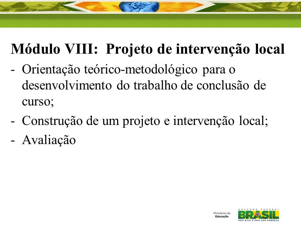 Módulo VIII: Projeto de intervenção local