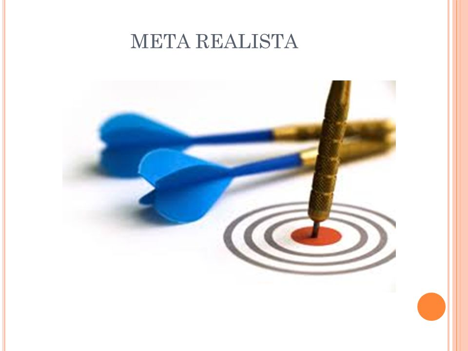 META REALISTA Meta Viável. Metas ousadas são boas, quando as pessoas tem chances de discutí-las.