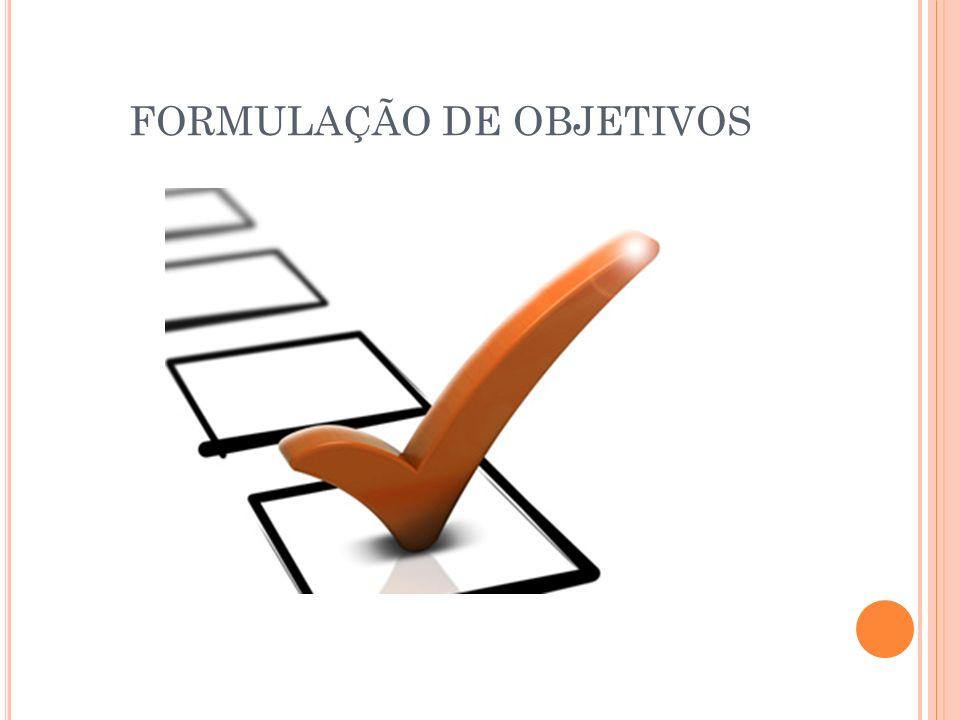 FORMULAÇÃO DE OBJETIVOS