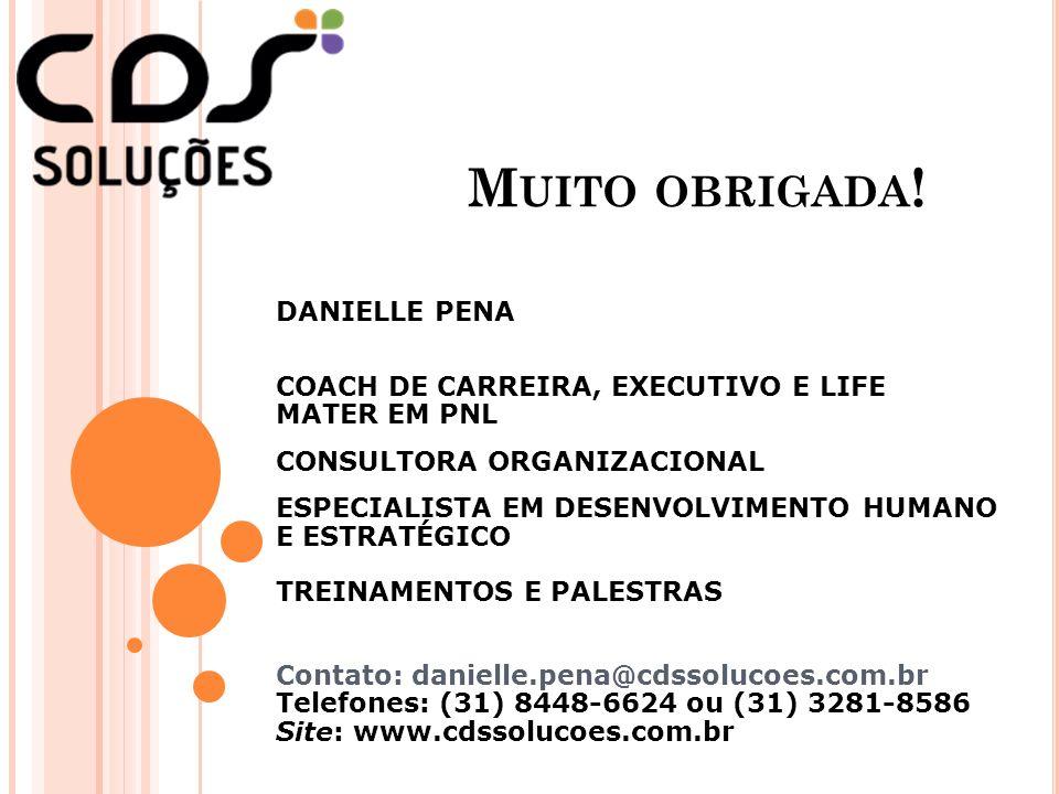 Muito obrigada! DANIELLE PENA COACH DE CARREIRA, EXECUTIVO E LIFE