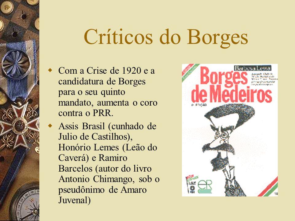 Críticos do Borges Com a Crise de 1920 e a candidatura de Borges para o seu quinto mandato, aumenta o coro contra o PRR.